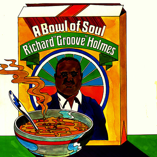 Play & Download A Bowl of Soul by Richard Groove Holmes | Napster