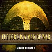 Play & Download The Lord Is a Man of War by Jason Alvarez | Napster