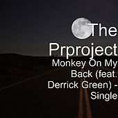 Play & Download Monkey On My Back (feat. Derrick Green) - Single by PR Project | Napster