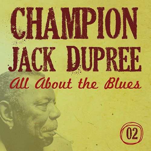 Play & Download All About the Blues (Vol. 2) by Champion Jack Dupree | Napster