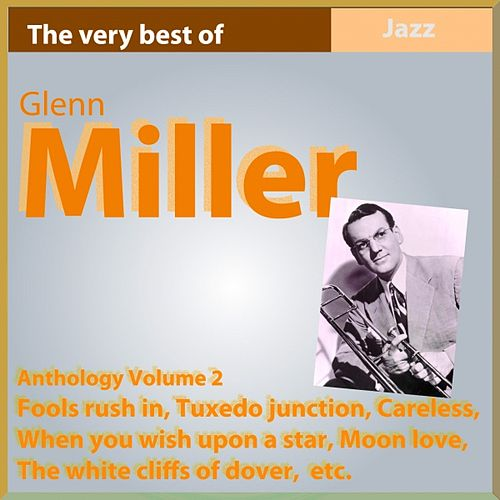 Glenn Miller Anthology, Vol. 2 (Fools Rush In) by Glenn Miller