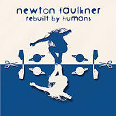 Rebuilt By Humans by Newton Faulkner