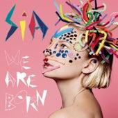 We Are Born de Sia