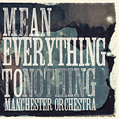 Play & Download Mean Everything To Nothing by Manchester Orchestra | Napster