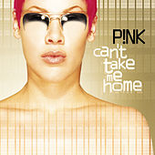 Can't Take Me Home von Pink