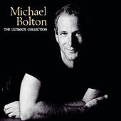 The Ultimate Collection von Michael Bolton