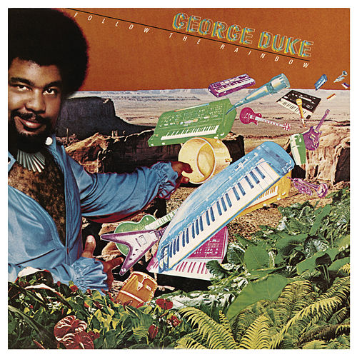 Follow The Rainbow by George Duke
