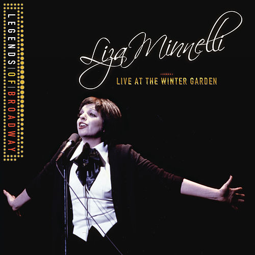 Legends Of Broadway - Liza Minnelli Live At The Winter Garden von Liza Minnelli