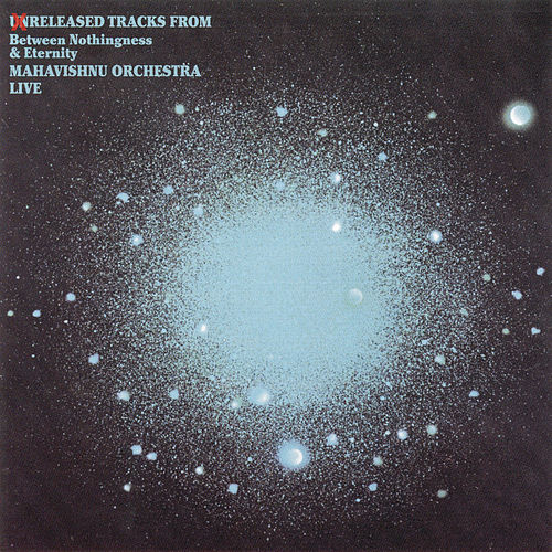 Bonus Disc: Unreleased Tracks From Between Nothingness & Eternity by The Mahavishnu Orchestra