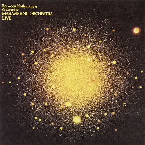Play & Download Between Nothingness & Eternity by The Mahavishnu Orchestra | Napster