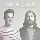 Greetings from Pasadena! by Pasadena