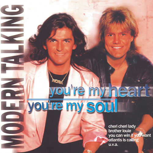 You' re My Heart, You' re My Soul von Modern Talking