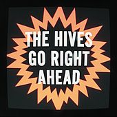 Play & Download Go Right Ahead by The Hives | Napster
