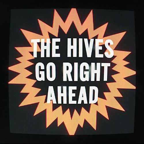 Go Right Ahead by The Hives