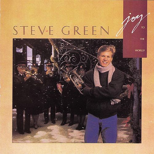 Joy to the World by Steve Green