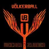 Play & Download Weichen und Zunder by Völkerball | Napster
