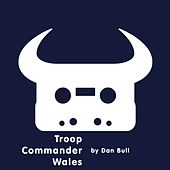 Play & Download Troop Commander Wales by Dan Bull | Napster