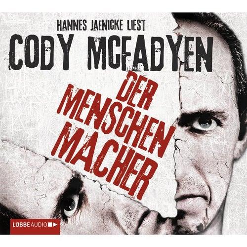 Der Menschenmacher von Cody McFadyen