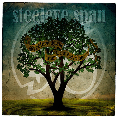 Play & Download Now We Are Six Again by Steeleye Span | Napster