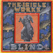 Play & Download Blind by The Icicle Works | Napster