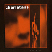 Play & Download Then by Charlatans U.K. | Napster
