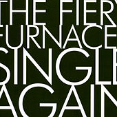Single Again (Mini Single) by The Fiery Furnaces