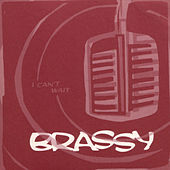 Play & Download I Can't Wait by Brassy | Napster