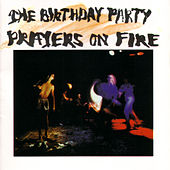 Play & Download Prayers On Fire by The Birthday Party | Napster
