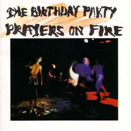 Prayers On Fire by The Birthday Party