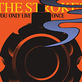 You Only Live Once by The Strokes