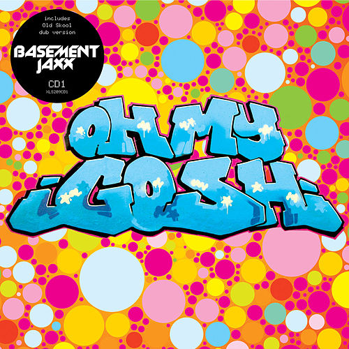 Oh My Gosh by Basement Jaxx