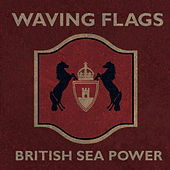 Waving Flags by British Sea Power