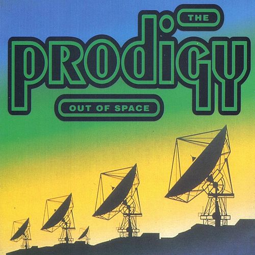 Play & Download Out Of Space by The Prodigy | Napster