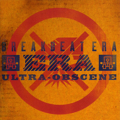 Ultra Obscene von Breakbeat Era