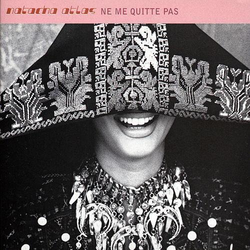 Play & Download Ne Me Quitte Pas by Natacha Atlas | Napster