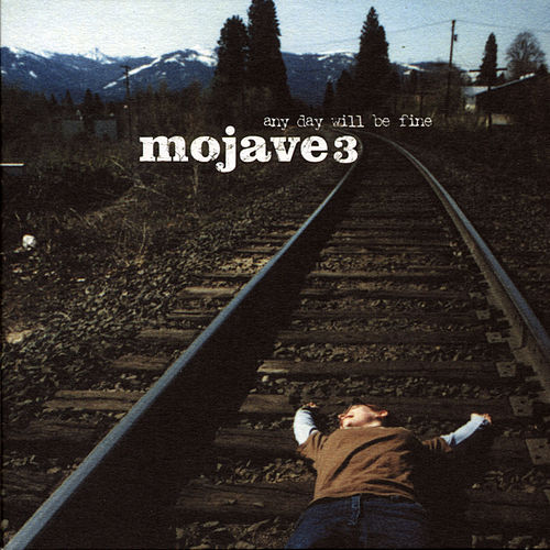 Any Day Will Be Fine by Mojave 3