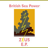 Play & Download Zeus EP by British Sea Power | Napster