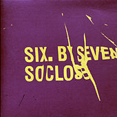 Play & Download So Close by Six By Seven | Napster