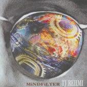 Mind Filter by Tj Rehmi