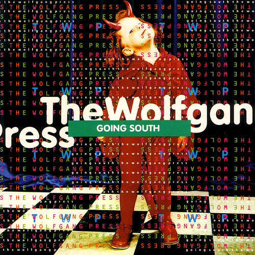 Play & Download Going South by The Wolfgang Press | Napster