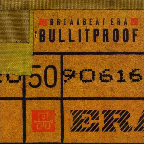 Bullitproof von Breakbeat Era