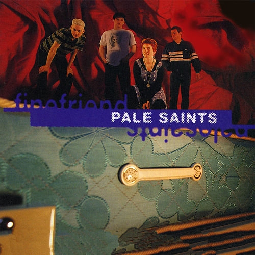 Fine Friend by Pale Saints