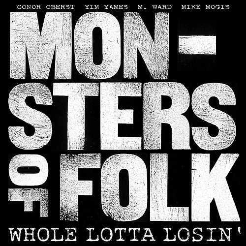 Whole Lotta Losin' von Monsters Of Folk