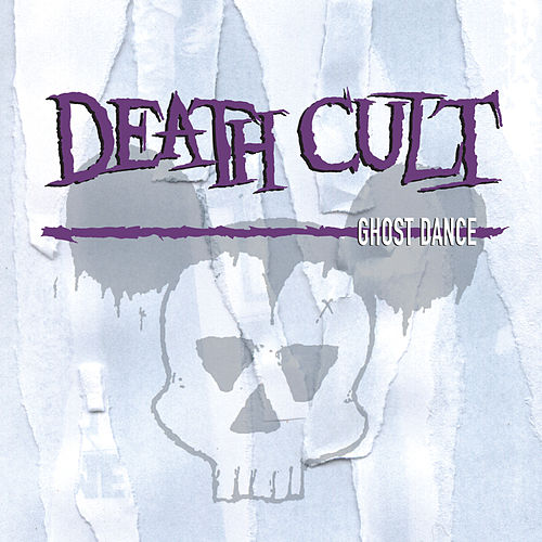 Ghost Dance by Death Cult