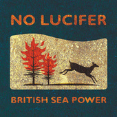 No Lucifer by British Sea Power