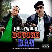 Diary of a Hollywood Douchebag- the Soundtrack by Various Artists