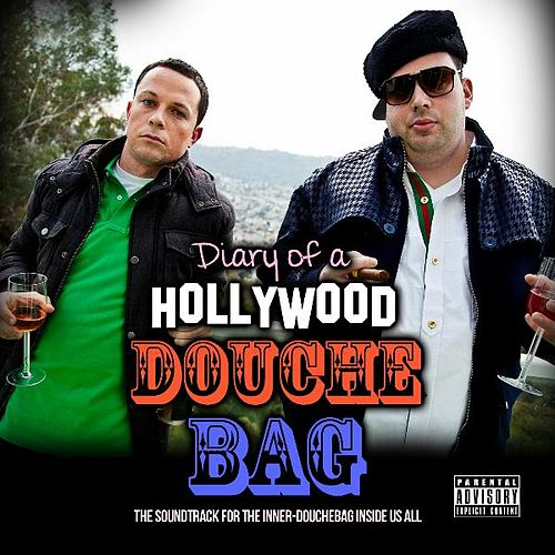 Play & Download Diary of a Hollywood Douchebag- the Soundtrack by Various Artists | Napster