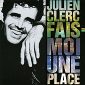Play & Download Fais Moi Une Place by Julien Clerc | Napster