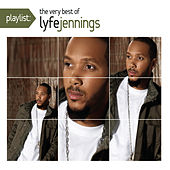 Play & Download Playlist: The Very Best Of Lyfe Jennings by Lyfe Jennings | Napster