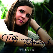 Play & Download My Dream by Tiffany Alvord | Napster
